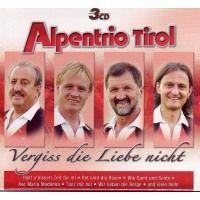 Alpentrio Tirol - Vergiss die Liebe nicht - 3CD