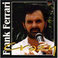 Frank Ferrari - Crazy