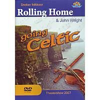 Rolling Home and John Wright - Going Celtic - DVD