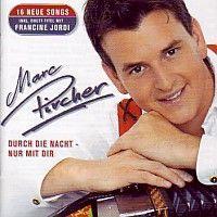 Marc Pircher - Durch die Nacht mit dir - CD