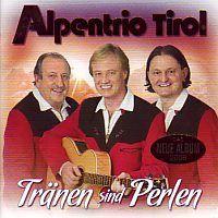 Alpentrio Tirol - Tranen Sind Perlen