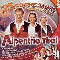 Alpentrio Tirol - 25 Starke Jahre 40 Hits - 2CD