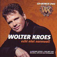 Wolter Kroes -  Echt niet normaal! - CD+DVD