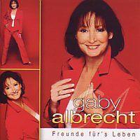 Gaby Albrecht - Freunde fur`s Leben