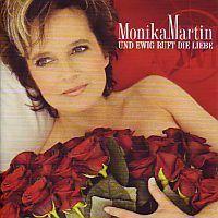 Monika Martin - Und ewig ruft die Liebe