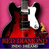 Red Diamond - Indo Dreams, special guest Steve Cropper
