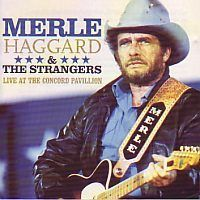 Merle Haggard & The Strangers - Live at the Concord Pavillion - CD