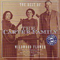 The Carter Family -  Wildwood Flower - The Best Of - CD