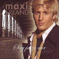 Maxi Arland - Sag ja zu mir - CD