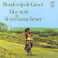 Boudewijn de Groot - Hoe sterk is de eenzame fietser - CD