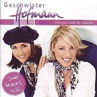 Geschwister Hofmann - Gestern - morgen und fur immer - CD