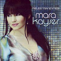 Mara Kayser - Freudentranenmeer - CD