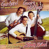 Gerhard mit seinen Sohnen - Georg und Michael, Aufg`spielt im Zellberg Stuberl - CD