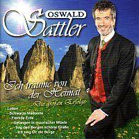 Oswald Sattler - Ich traume von der Heimat - Die Grossen Erfolge - CD