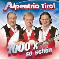 Alpentrio Tirol - 1000 x so schön - CD
