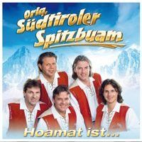 Orig. Sudtiroler Spitzbuam - Hoamat ist...
