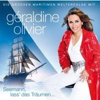 GERALDINE OLIVIER - Seemann, lass das traumen