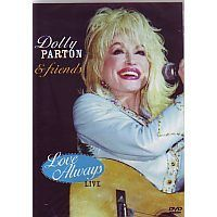 Dolly Parton and Friends - Love Always - Live - DVD