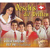 Oesch's die Dritten - VOLKSMUSIK IST INternational - CD