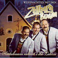 Zellberg Buam - Weihnachten mit den - Hiatabuam nehmt`s die Latern (Kerst)