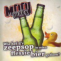 Mooi Wark - Wie hef d`r zeepsop in mien flessie bier gedoan? - CD Single