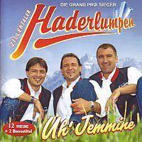 Zillertaler Haderlumpen - Uh` Jemmine - CD