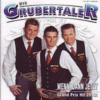 Die Grubertaler - Wenn, dann jetzt - Grand Prix Hit 2010! Das neue Album 2010! - CD