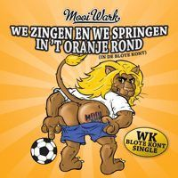 Mooi Wark - We Zingen En We Springen In `t Oranje Rond (In De Blote Kont) - CD Single