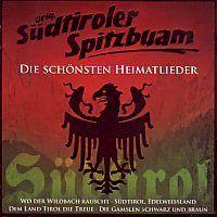 Orig. Sudtiroler Spitzbuam - Die schonsten Heimatlieder - CD