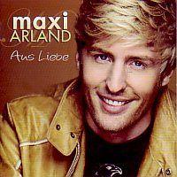Maxi Arland - Aus Liebe - CD