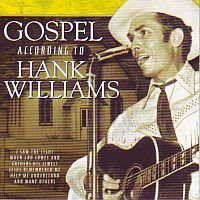 Hank Williams - Gospel according to