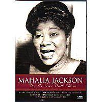 Mahalia Jackson - You will Never Walk Alone - DVD
