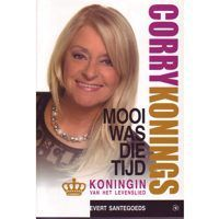 Corry Konings - Het Boek van  - Mooi was die tijd - Koningin van het levenslied - BOEK