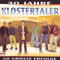Klostertaler - 30 jahre - 20 grosse erfolge