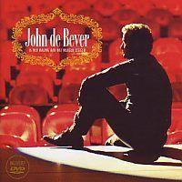 John de Bever - Ik heb maling aan wat mensen zeggen - CD+DVD