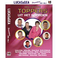 Lucas en Gea Presenteren Hollandse Toppers uit het Noorden DVD Vol.1