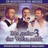 Die grossen 3 der Volksmusik - Ein wiedersehen zum abschied