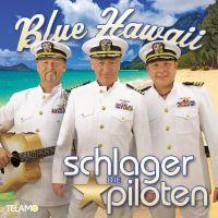 Die Schlagerpiloten - Blue Hawaii - CD