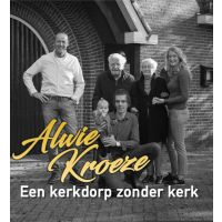 Alwie Kroeze - Een Kerkdorp Zonder Kerk - CD Single