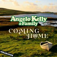 Angelo Kelly & Family - Coming Home - CD