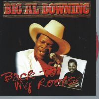 Big Al Downing - Back To My Roots - CD