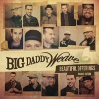 Big Daddy Weave - Beautiful Offerings - Deluxe Edition - CD