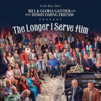 Bill & Gloria Gaither Presents - The Longer I Serve Him - CD