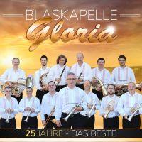 Blaskapelle Gloria - 25 Jahre - Das Beste - 2CD