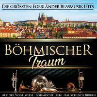 Bohmischer Traum - Die Grossten Egerlander Blasmusik Hits - CD