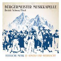 Burgermeister Musikkapelle - Festliche Musik Zu Advent Und Weihnacht - CD