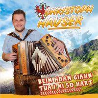Christoph Hauser - Beim Hoam Giahn Tua I Mi So Hart - CD