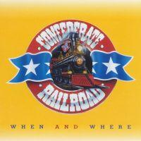 Confederate Railroad - When And Where - CD