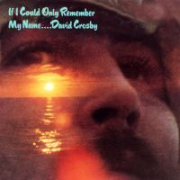 David Crosby - If I Could Only Remember My Name - Anniversary Edition - 2CD