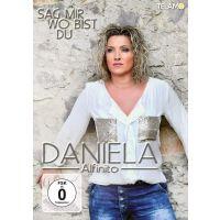 Daniela Alfinito - Sag Mir Wo Bist Du - DVD